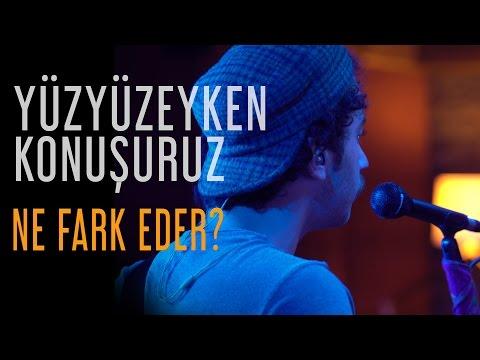 Yüzyüzeyken Konuşuruz - Ne Fark Eder? (Fadeout İstanbul Live)