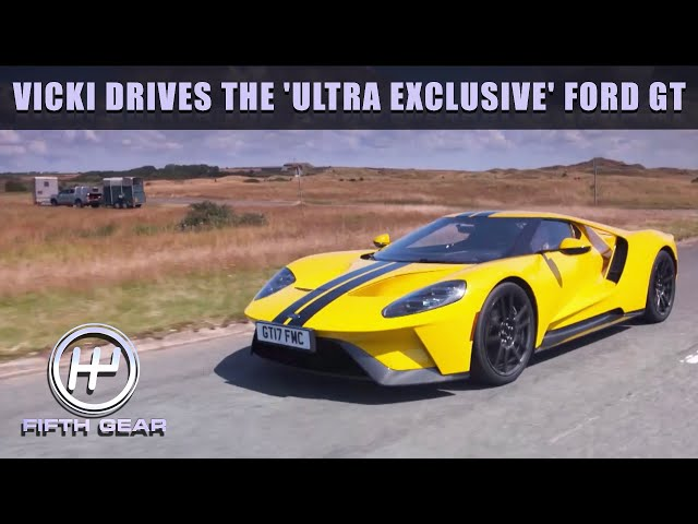 Vicki Drives the 'Ultra Exclusive' Ford GT   Fifth Gear