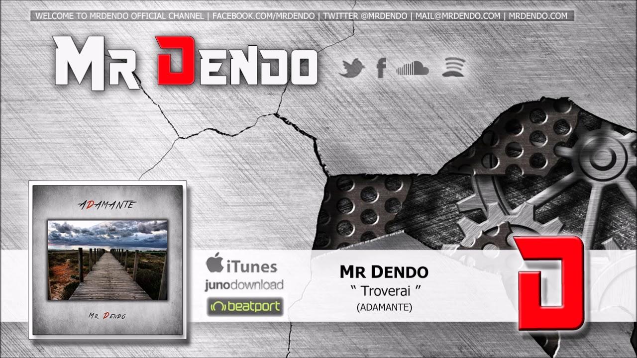 Mr Dendo Troverai Youtube