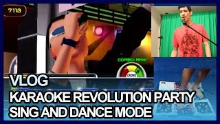 I played Sing and Dance mode on Karaoke Revolution