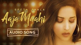 Aaja Maahi | Geeta Jhala | New Punjabi Song with CRBT codes | Music & Sound | Latest Punjabi Song