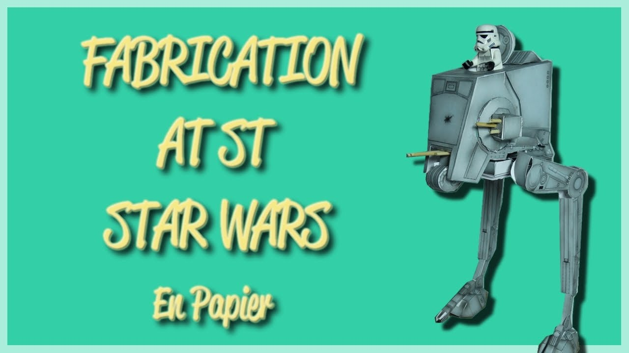 fabriquer at st star wars - tutoriel maquette paper craft - youtube
