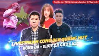 11 LÝ DO để tin U23 Việt Nam sẽ vào Chung kết U23 Châu Á | LIVESTREAM cùng BLV QUANG HUY