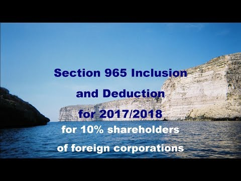 Section 965:  Income Inclusion and Deduction for 10% Shareholders
