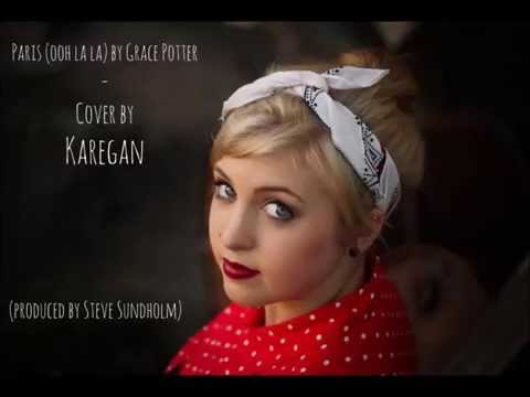 Paris(Ooh La La) - Cover by Karegan