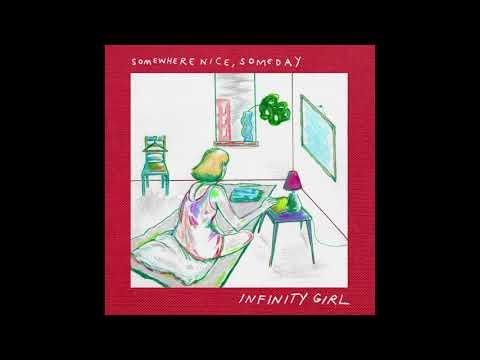 Infinity Girl - Somewhere Nice Someday