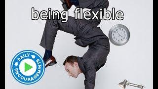Being Flexible - DailyEncourageMints