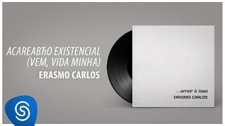 Baixar Erasmo Carlos - Acareação Existencial (vem, Vida Minha) (Álbum Completo: Amor É Isso)