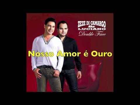 Nosso Amor é Ouro - Zezé Di Camargo & Luciano