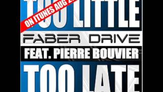 Faber Drive feat. Pierre Bouvier - Too little too late