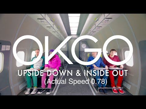OK Go - Upside Down & Inside Out (Actual Speed 0.78)