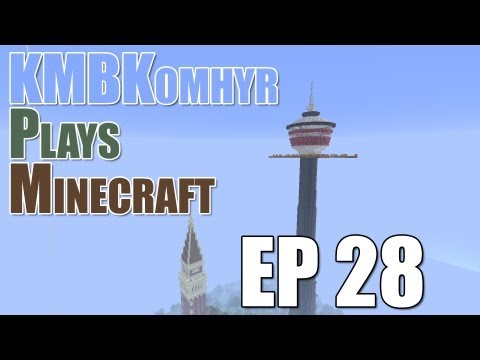 KMBKomhyr Plays Minecraft - EP28 - Calgary Tower