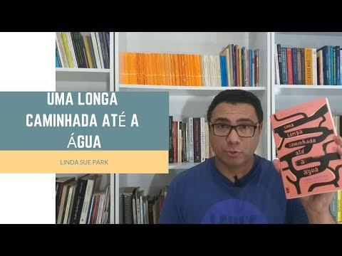 UMA LONGA CAMINHADA ATÉ A ÁGUA | LINDA SUE PARK | (Ed. WMF Martins Fontes)