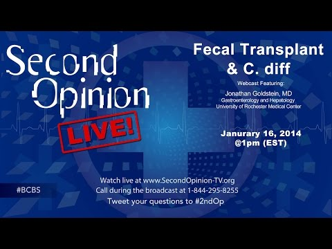 SECOND OPINION LIVE! | C. diff and Fecal Transplant