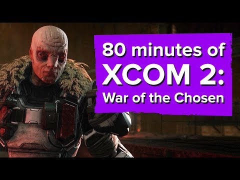 80 minutes of XCOM 2: War of the Chosen gameplay Chris plays with the developer!