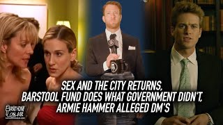 Sex And The City Returns, Barstool Fund Does What Government Didn't, Armie Hammer Alleged DM's