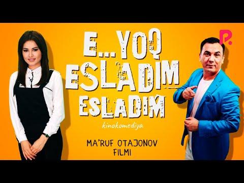 E... yo'q esladim (o'zbek film) | Э... йук эсладим (узбекфильм) 2014