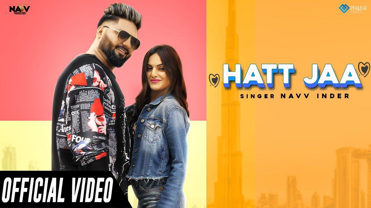 Hatt Jaa | Navv Inder | Navv Production | Latest Punjabi Songs 2021