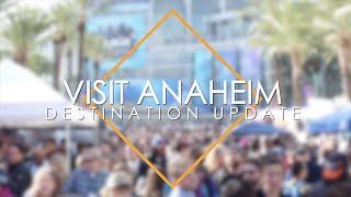 Visit Anaheim Destination Update (Vol. 2)