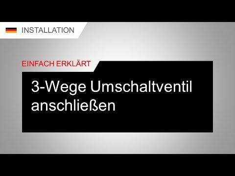 3-Wege Umschaltventil anschließen - YouTube