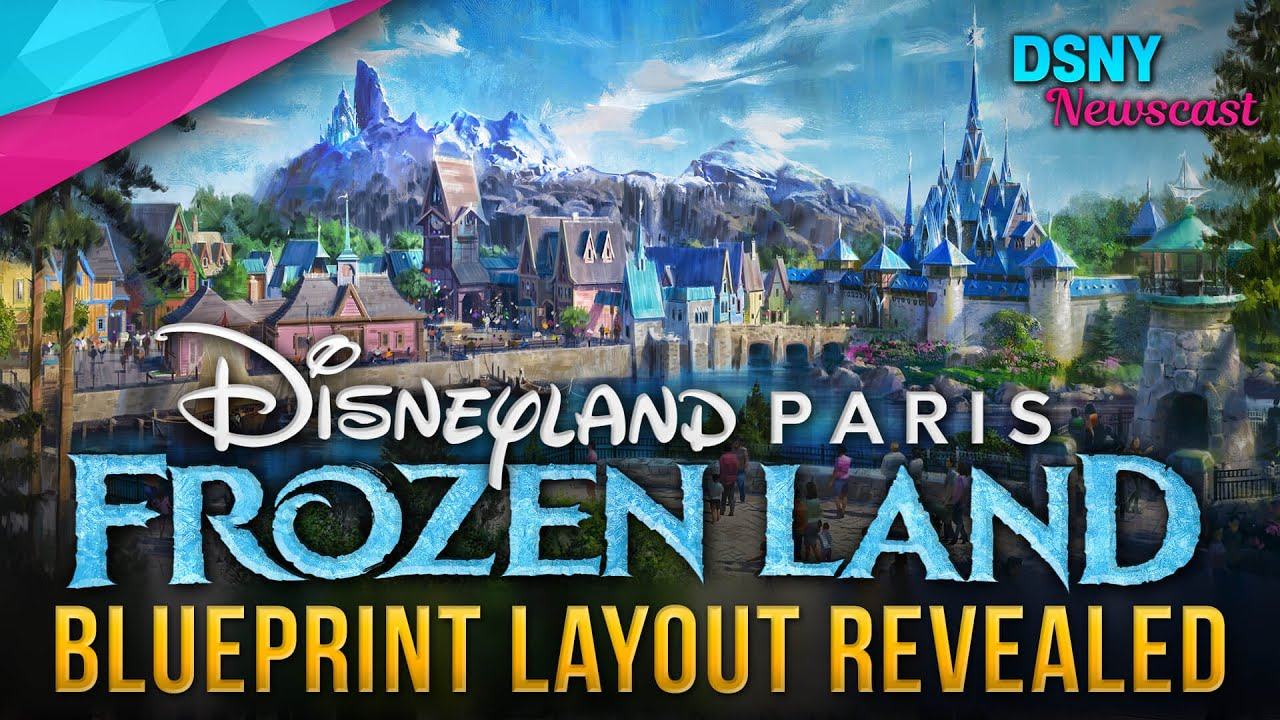 Frozen Land Layout Revealed For Disneyland Paris Disney News 2 13 20 Youtube