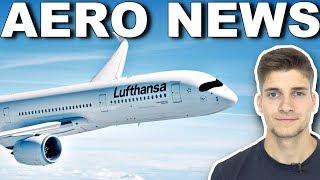 LUFTHANSA kauft neue FLUGZEUGE! AeroNews