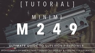 tutorial minimi m249 ultimate guide to superior fire power disassembly shimming feeding more