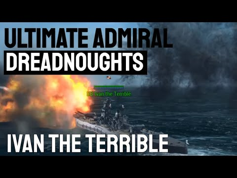 120K TONS OF RUSSIAN STEEL - Ultimate Admiral Dreadnoughts Gameplay