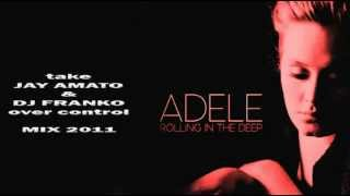 Adele - Rolling In The Deep (Take Jay Amato & DJ Franko Over Control Mix 2011)