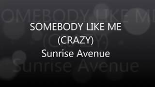 Sunrise Avenue- Somebody like me LYRICS