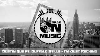 Download 【Trap】Dustin Que ft. Buffalo Stille - I'm Just Rocking MP3 song and Music Video