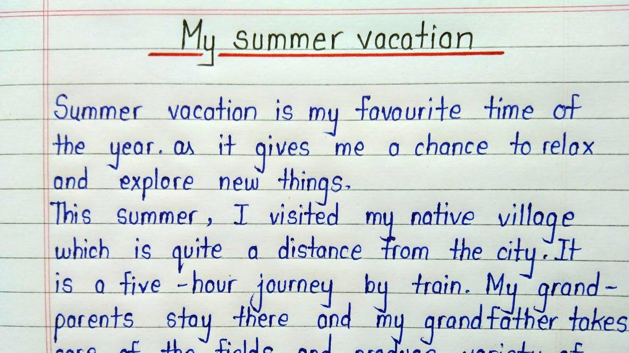 Write an essay on my summer vacation  Summer vacation essay  Paragraph  on my summer vacation