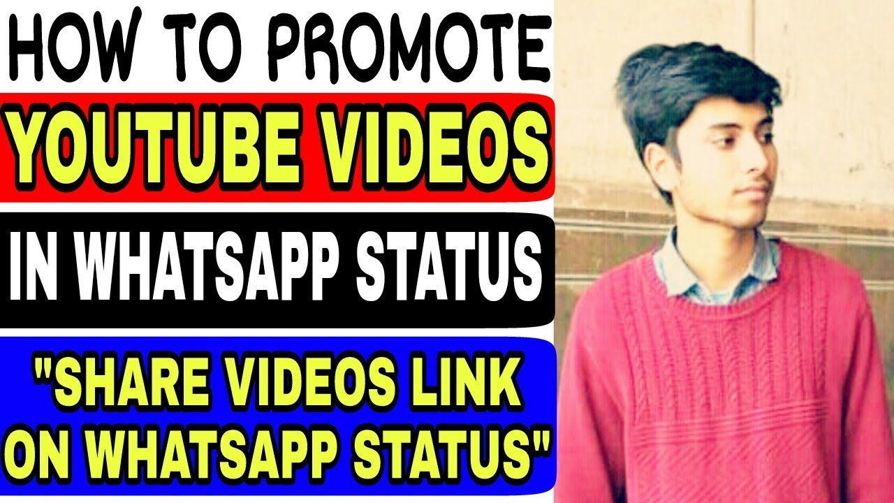 How To Promote Youtube Videos In Whatsapp Status Share
