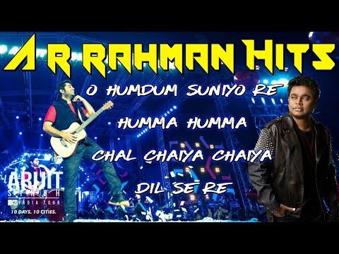 A R rahman hits by ARIJIT SINGH | humma humma | O hum dum suniyo re | chal chaiya chaiya | Dil se re