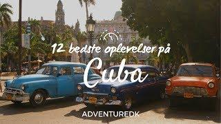 12 bedste oplevelser på Cuba - ADVENTUREDK