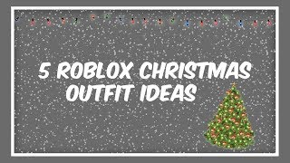 5 Roblox Christmas Outfit Ideas