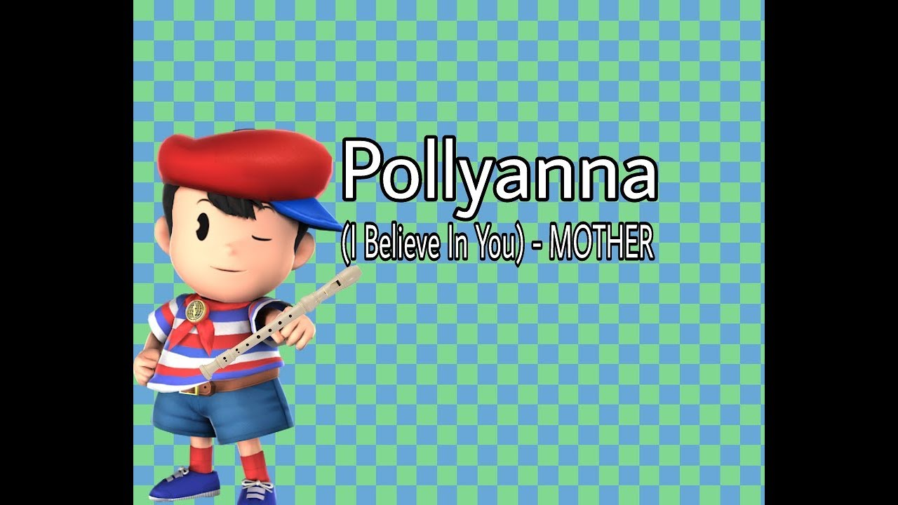 Youtube pollyanna earthbound