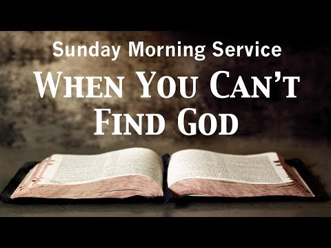 3/18/2018 AM - When You Can't Find God - Job 23 - & Baby Dedication