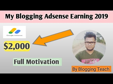 My Blogging Earning Proof 2019 | My Google Adsense Earning | Full Motivational video