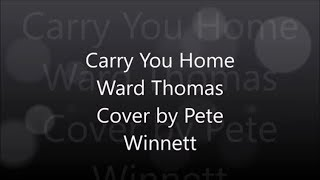 Ward Thomas - Carry You Home - Guitar Lesson - Acoustic Cover - (Cover by Pete Winnett)