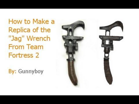 How to make a replica of the Jag wrench from Tf2
