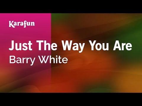 Karaoke Just The Way You Are - Barry White *