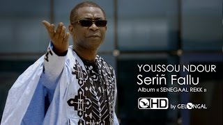 Download Youssou Ndour - Serin Fallu (Clip Officiel) MP3 song and Music Video