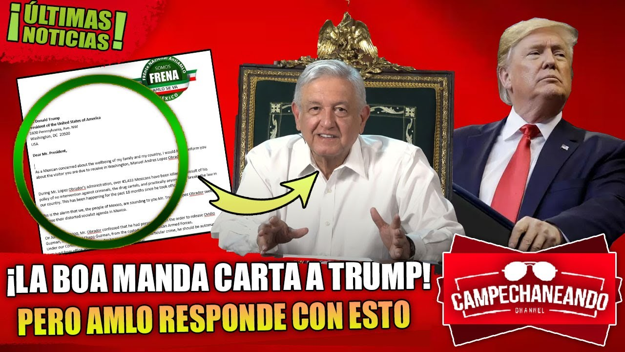 ACABA DE PASAR ¡LA BOA Y FRENAAA MANDAN CARTA A TRUMP! PERO AMLO HACE ESTO