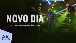 ALLAN REYS feat JOÃO VITOR E DIEGO - NOVO DIA (VIDEO OFICIAL)