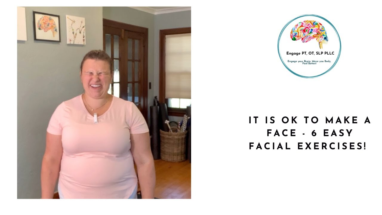 It is OK to make a face - 6 easy facial exercises!