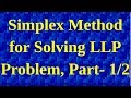 Simplex Method for Solving LLP Problem, Part- 1/2