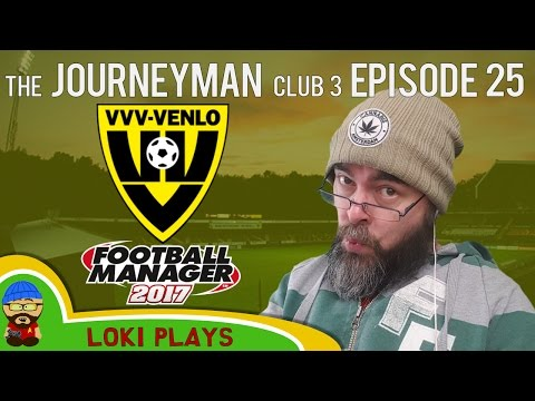 🐺🐶 Let's Play FM17 - The Journeyman C3 EP25 - VVV Venlo - Football Manager 2017
