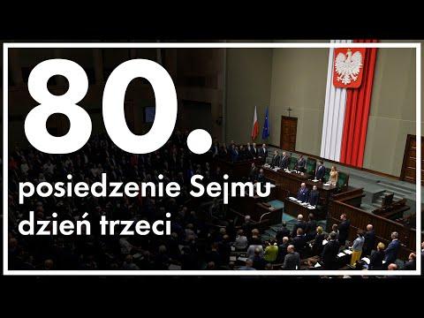 80. posiedzenie Sejmu - dzień trzeci [ZAPIS TRANSMISJI]