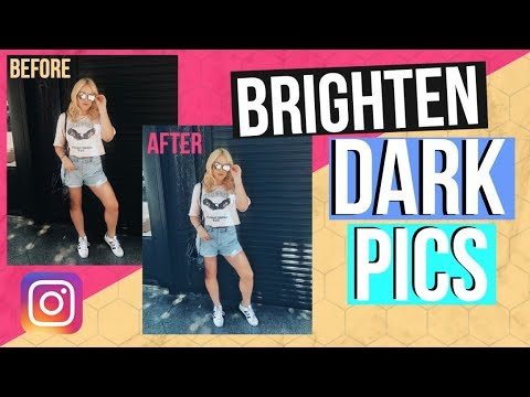 Instagram Editing: Brighten Dark Pictures